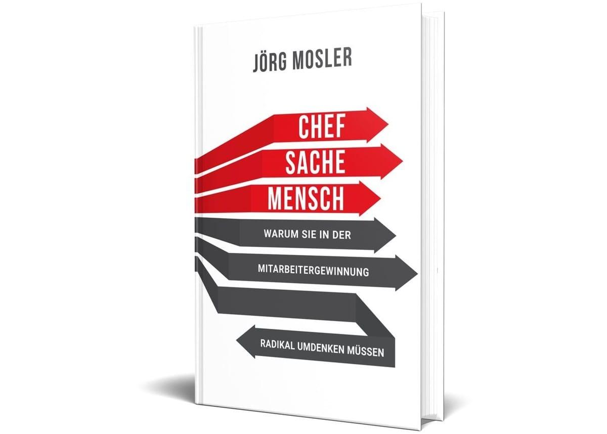 """Neues Buch: Jörg Mosler wagt in """"Chefsache Mensch"""" den Perspektivwechsel"""